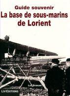La Base De Sous-marins De Lorient De Luc Braeuer (2008) - Histoire