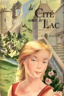 La Cité Sous Le Lac De Yette Jeandet (1955) - Bücher, Zeitschriften, Comics