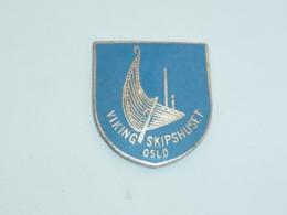 Pin's DRAKKAR, VICKING SKIPSHUSET, OSLO - Bateaux