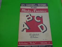 Livre De Broderie -les Chiffres Et Festons De Modes Et Travaux A B C D COLLECTION RECKO VOLUME 1 - Creative Hobbies