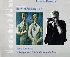 Photographie : Portraits D'artistes Par Denise Colomb Et Ses Frères Pierre Et Édouard Loeb - Photographie