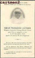FAIRE-PART DE DECES HOPITAL GRANGE-BLANCHE LYON SOEUR FRANCOIS ESTHER RELIGIEUSE HOSPITALIERE IMAGE PIEUSE - Décès