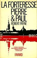 La Forteresse Pierre Et Paul De Robert Payne (1969) - History