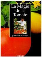 La Magie De La Tomate De Christian Etienne (1998) - Gastronomie