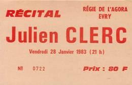 Ticket De Concert - Julien Clerc - Recital Du 28 Janvier 1983 - Agora D'Evry (91) - Biglietti Per Concerti