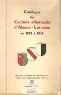 Catalogue Des Cachets Allemands D'Alsace-Lorraine De 1872 à 1918 De La SPAL - Philately And Postal History