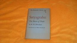 LIVRE ANCIEN DE 1948...EN ANGLAIS..SATYAGRAHA THE POWER OF TRUTH BY R.R. DIWAKAR...THE HUMANIST LIBRARY.. - Culture