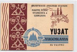 QSL Cards - YU 3 AT Shortwave Amateur Station , Yugoslavia, Slovenija - - Ljubljana - Radio Amatoriale