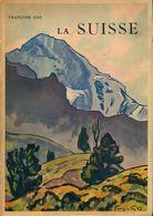 La Suisse De François Gos (1939) - Tourisme