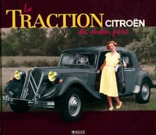 La Traction Citroën De Mon Père De Antoine Buffetaut (2010) - Auto