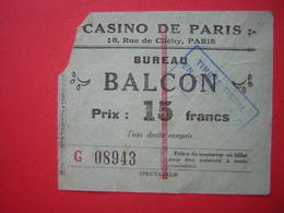TICKET CASINO DE PARIS 16 RUE DE CLICHY PARIS BUREAU BALCON PRIX 15 Francs G08943 Timbre Fiscal En Compte Avec Le Trésor - Tickets D'entrée
