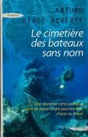 Le Cimetière Des Bateaux Sans Nom De Arturo Pérez-Reverte (2008) - Books, Magazines, Comics