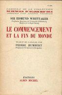 Le Commencement Et La Fin Du Monde De Sir Edmund Whittaker (1953) - Sciences