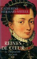 Le Crépuscule Des Rois Tome II : Reines De Coeur De Catherine Hermary-Vieille (2005) - Historic