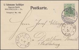 85I Germania 5 Pf. Postkarte Zigarrenfabrik BISCHWEILER 7.2.05 Nach DALHEIM 8.2. - Tabak