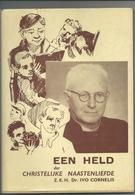 """Niel Z.E.H. Dr. Ivo Cornelis """" Een Held Der Christelijke Naastenliefde """" - Oud"""