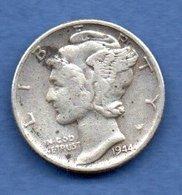 USA  -  1 Dime 1944   -  Km # 140  -  état  TB+ - 1916-1945: Mercury (Mercurio)