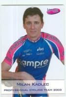 Milan KADLEC . 2 Scans. Lampre 2003 - Cycling
