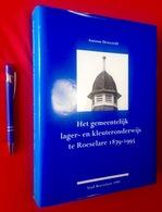 HET GEMEENTELIJK LAGER- EN KLEUTERONDERWIJS TE ROESELARE 1879-1995 576blz ©1995 SCHOOL ONDERWIJS Geschiedenis Z645 - Roeselare