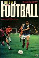 Le Livre D'or Du Football 1981 De Charles Bietry (1981) - Deportes