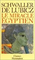 Le Miracle égyptien De R.A. Schwaller De Lubicz (1978) - Histoire