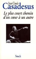 Le Plus Court Chemin D'un Coeur à Un Autre De Jean-Claude Casadesus (1998) - Biographien