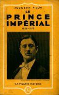 Le Prince Impérial 1856-1879 De Augustin Filon (1935) - Histoire