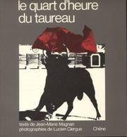 Le Quart D'heure Du Taureau De Lucien Clergue (1976) - Fotografia