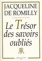 Le Trésor Des Savoirs Oubliés De Jacqueline De Romilly (1998) - Books, Magazines, Comics