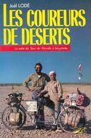 Les Coureurs De Déserts De Joël Lodé (1986) - Reizen