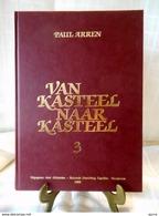 Beperkte Voorraad - VAN KASTEEL NAAR KASTEEL Deel 3 - Paul Arren - Heemkring Hobonia - Nieuw Exemplaar - Geschiedenis