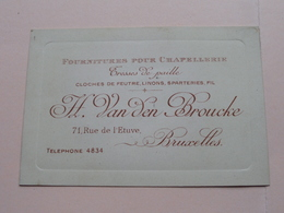 H. Van Den BROUCKE ( Fournitures Pour Chapellerie ) 71 Rue De L'Etuve BRUXELLES ( Voir / Zie Photos ) ! - Cartes De Visite
