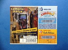 2008 BIGLIETTO LOTTERIA NAZIONALE ITALIA ESTRAZIONE 2009 CARRAMBA CHE FORTUNA - Biglietti Della Lotteria
