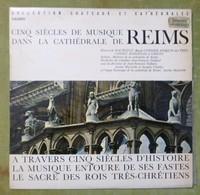 CINQ SIECLES DE MUSIQUE DANS LA CATHEDRALE DE REIMS - Oeuvres De Machaut, Cordier, Josquin Des Pres, Cosset... - Gospel & Religiöser Gesang