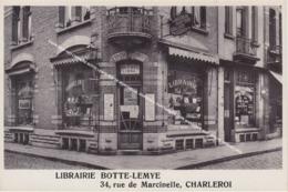CHARLEROI 1931 LIBRAIRIE BOTTE LEMYE RUE DE MARCINELLE, GRAVURES, PAPETERIE / A COTE MAGASIN D' ELECTRICITE LEON ALLARD - Charleroi