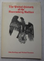 Book The Postal History Of The Nuremberg Rallies Cachets Congrès Nürnberg Rally Postcards - Propaganda