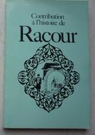 Livre Contribution à L'histoire De RACOUR Région Lincent Pellaines - Livres, BD, Revues