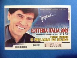 BIGLIETTO LOTTERIA ITALIA ANNO 2002 UNO DI NOI GIANNI MORANDI ESTRAZIONE 2003 - Biglietti Della Lotteria