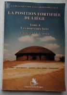 Livre Position Fortifiée De Liège PFL Forts Eben Emaël Aubin-Neufchâteau Battice Tancrémont Bunker Fortification Mai 40 - Livres, BD, Revues