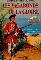 Les Vagabonds De La Gloire De Commandant Henry Lachouque (1980) - Histoire