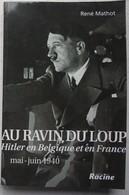 Livre HITLER Au Ravin Du Loup Brüly De Pesche Région Couvin Chimay Hainaut - Livres, BD, Revues