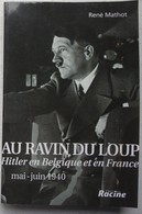 Livre HITLER Au Ravin Du Loup Brüly De Pesche Région Couvin Chimay Hainaut - Boeken, Tijdschriften, Stripverhalen