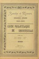 1899. GUIDE PHILATELIQUE UNIVERSELLE. Sancho Et Manero. Saragosse-Espagne 1899-1900. Zaragoza, 1899. (rarísimo Y Volumen - Libros, Revistas, Cómics