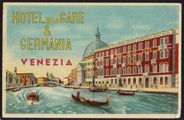 VENEZIA Hotel De La GARE & GERMANIA Luggage Label - 9,5 X 14 Cm (see Sales Conditions) - Etiketten Van Hotels