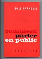 Livre: Comment Parler En Public Par Dale Carnegie, Guide De L'Orateur, Conferencier (19-2400) - Boeken, Tijdschriften, Stripverhalen