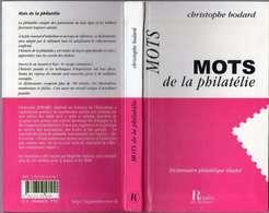 ♦ -  DICTIONNAIRE PHILATÉLIQUE ILLUSTRÉ: MOTS DE LA PHILATÉLIE DE CHRISTOPHE BODARD- - Guides & Manuels
