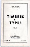 ♦ -  PHILATELIE/LIVRE- TIMBRES &TYPES- PIERRE DE LIZERAY DE L'ACADÉMIE DE PHIL. VOL. II - Manuali