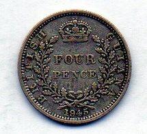 BRITISH GUIANA, 4 Pence, Silver, Year 1945, KM #30a - Guyana