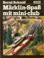 Märklin-Spab Mit Mini-club De Bernd Schmid (0) - Model Making