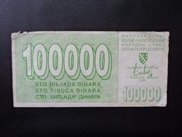 .BOSNIE HERZÉGOVINE :  100 000 DINARA   1.8.1993     P 31       B+ - Bosnia Erzegovina